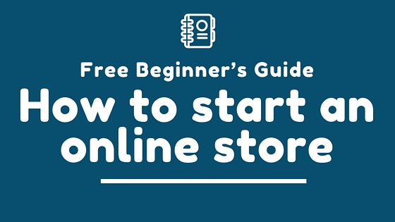 How-to-start-an-online-store-free-giude-for-beginners