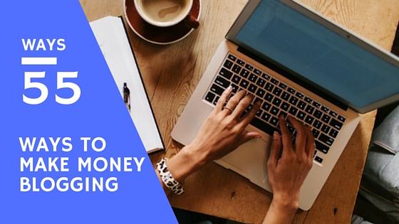 55-ways-to-make-money-blogging